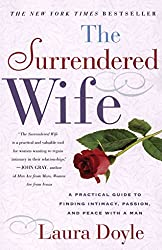 [The Surrendered Wife: A Practical Guide for Finding Intimacy, Passion, and Peace with a Man] (By: Laura Doyle) [published: January, 2001]