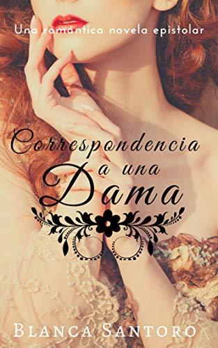 Correspondencia a una dama de Blanca Santoro