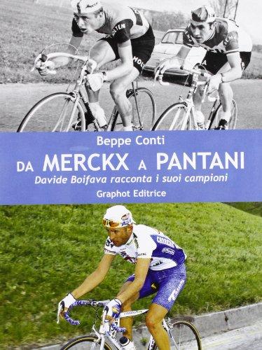 Da Merckx a Pantani. Davide Boifava racconta i suoi campioni