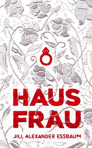 Hausfrau by Jill Alexander Essbaum (26-Mar-2015) Hardcover