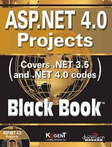ASP.NET 4.0 PROJECTS: COVERS .NET 3.5 AND .NET 4.0 CODES, BLACK BOOK by KOGENT LEARNING SOLUTIONS INC. (2010-07-02)