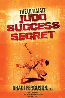 The Ultimate Judo Success Secret by [Ferguson, Rhadi]