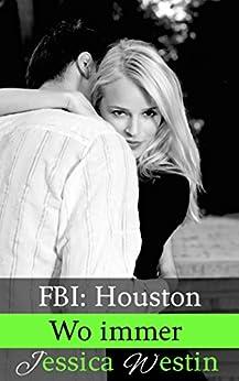 Wo immer (FBI: Houston 3)