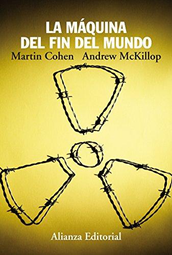 La máquina del fin del mundo (Alianza Ensayo) por Martin Cohen