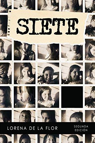 Siete: un libro de aventuras para niños a partir de 8 años por Lorena de la Flor