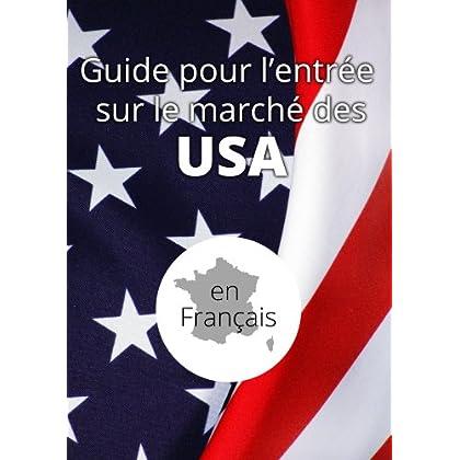 GUIDE D'ENTRÉE SUR LE MARCHÉ DES USA: Ventes aux États-Unis