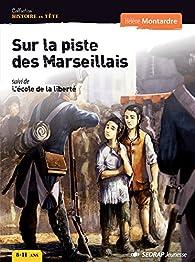 Roman Histoire en tte Sur la piste des Marseillais Cycle 3 (Le roman ) par Hélène Montardre
