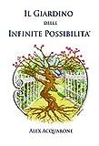 Il Giardino delle Infinite Possibilita': Illustrazioni a Colori