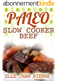 Paleo Slow Cooker Beef  Recipes: Simple Gluten Free Crockpot Recipes. (Paleo Slow Cooker Series) (English Edition)