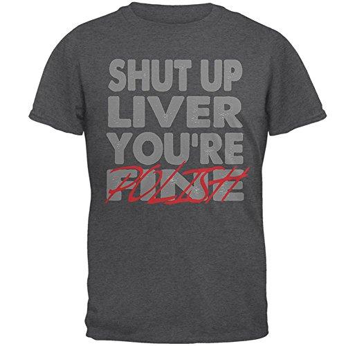 Shut Up Leber Sie sind feine polnische lustige Herren-T-Shirt Grey