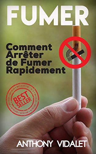 Fumer: Comment Arrêter De Fumer (Fumer, Cigarettes, Comment arrêter de fume, Cesser de fumer)