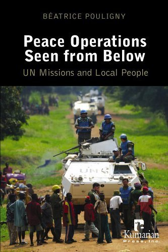 Peace Operations Seen from Below: U.N. Missions And Local People by Beatrice Pouligny (2006-06-01)