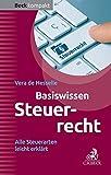 Basiswissen Steuerrecht (Steuerrecht kompakt): Alle Steuerarten leicht erklärt - Vera de Hesselle
