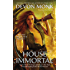 House Immortal (A House Immortal Novel Book 1)