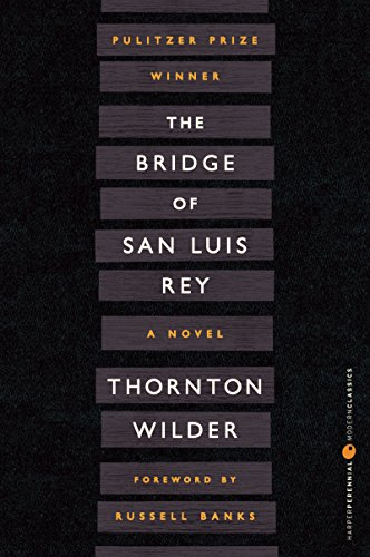 The Bridge of San Luis Rey (Perennial Classics) por Thornton Wilder