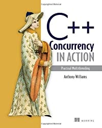 C++ Concurrency in Action: Practical Multithreading by Williams, Anthony (2012) Paperback
