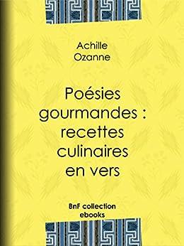 Poésies gourmandes : recettes culinaires en vers par [Ozanne, Achille]