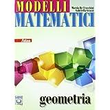 Modelli matematici. Geometria. Con espansione online. Per le Scuole superiori