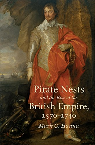 Pirate Nests and the Rise of the British Empire, 1570-1740 (Published for the Omohundro Institute of Early American Hist)