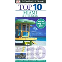 Top 10 Miami and the Keys (DK Eyewitness Top 10 Travel Guides) by Jeffrey Kennedy (2009-02-01)