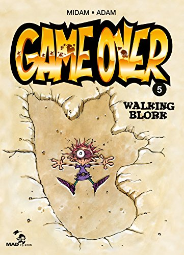 Game Over - Tome 05: Walking Blork par Midam