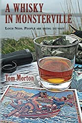 A Whisky in Monsterville: Loch Ness: People are dying to visit