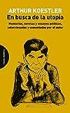 En busca de la utopía: Memorias, novelas y ensayos políticos, seleccionados y comentados por el autor
