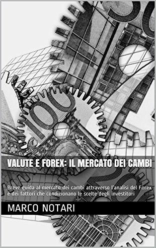Valute e Forex: il mercato dei cambi (Conoscere Vol. 1)