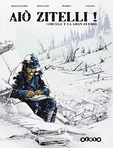 Aiò Zitelli!: Córcega y la Gran Guerra