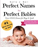 Perfect Names for Perfect Babies: Your best source for names with over 12000 to choose from! Complete A-Z guide with trending names and country of origin (British, American, Spanish, Italian & more!)