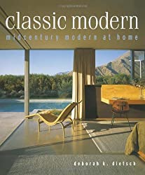 Classic Modern: Midcentury Modern at Home (An Archetype Press book)