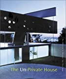 Front cover for the book The Un-Private House by Terence Riley