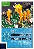 Roboter mit Raspberry Pi: Mit Motoren, Sensoren, LEGO und Elektronik eigene Roboter mit dem Pi bauen, die Spaß machen und Ihnen lästige Aufgaben abnehmen (Professional Series) ( 16. Juni 2014 )