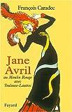 Telecharger Livres Une femme libre Jane Avril 1868 1943 (PDF,EPUB,MOBI) gratuits en Francaise