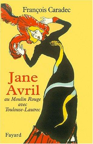 Une femme libre : Jane Avril (1868-1943)