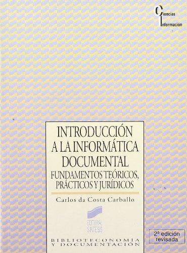 Introducción a la informática documental: fundamentos teóricos, prácticos y jurídicos (Ciencias de la información)