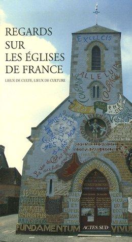 Regards sur les églises de France : Lieux de culte, lieux de culture par Servanne Desmoulins-Hémery