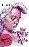 Mi Doble Vida Deluxe: Trilogía entera + cómic