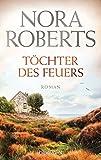 Töchter des Feuers: Roman (Die Irland-Trilogie, Band 1)