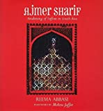 Ajmer Sharif: Awakening of Sufism in South Asia