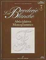 La broderie blanche - Abécédaires et Monogrammes de Mick Fouriscot