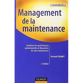 Management de la maintenance - 2ème édition: Améliorez les performances opérationnelles et financières de votre maintenance