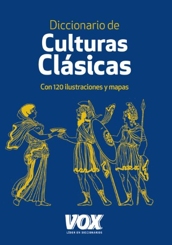 Diccionario de culturas clásicas (Vox - Lenguas Clásicas) por Aa.Vv.