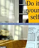 Do it yourself: Einbau, Umbau, Ausbau. 100 Design-Ideen für Wohnraum, Küche, Bad