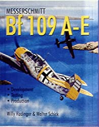 Messerschmitt Bf 109 A-E: Development/Testing/Production (Schiffer Military History)