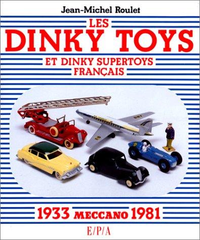 Les Dinky Toys et Dinky Supertoys français : meccano 1933-1981