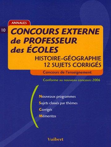 Concours externe de Professeur des Ecoles Histoire-Géographie : 12 sujets corrigés
