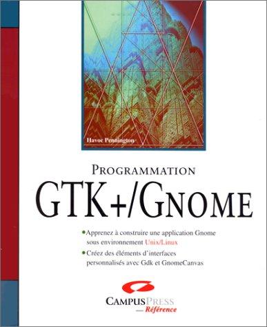 Programmation GTK+, Gnome par Pennigton, Havoc