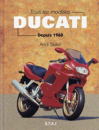 Tous les modèles Ducati depuis 1960 par Andi Seiler