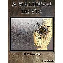 A Maldição de Yig: (Portuguese Edition) (Contos Seletos de Horror Clássico Livro 5)